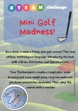 Mini Golf Madness! STEAM challenge