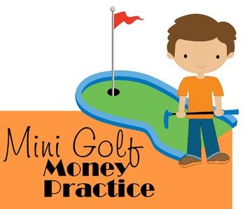 Mini Golf Money Practice (K, 1st, 2nd)