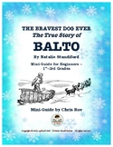 Mini-Guide for Beginners: The Bravest Dog Ever -- The True Story of Balto