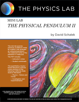 High School Physics and Physical Science  - Mini Lab: The Physical Pendulum II