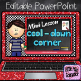 Mini Lesson:  Cool Down Corner Editable PowerPoint