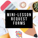 Mini Lesson Request Forms