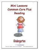 Mini Lessons - Reading - Common Core Plus - Kindergarten