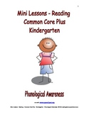 Mini Lessons - Reading - Common Core Plus - Kindergarten-Phonological Awareness