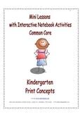 Mini Lessons w/Interactive Notebook Acts. - Com. Core – Kinder - Print Concepts