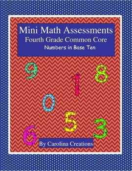 Mini Math Assessments - Numbers in Base Ten - Fourth Grade Common Core