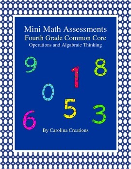 Mini Math Assessments - Operations and Algebraic Thinking - Fourth Common Core