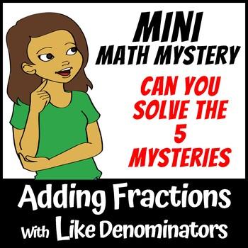 Mini Math Mystery - Adding Fractions with Like Denominators (addition)