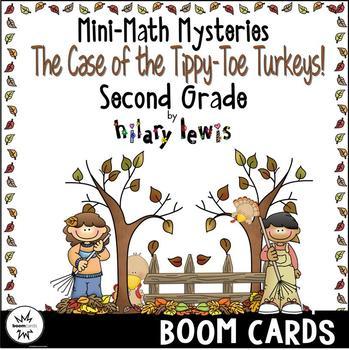 Mini-Math Mystery-Case of the Tippy-Toe Turkeys-Grade 2 - BOOM Cards