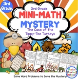 *3rd Grade Word Problems - Mini-Math Mystery - Case of the Tippy-Toe Turkeys
