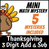 Mini Math Mystery Thanksgiving- 3 Digit Addition and Subtraction with Regrouping