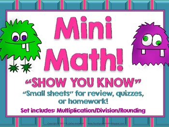 """Mini Math """"Show You Know"""" Multiplication/Division/Rounding"""