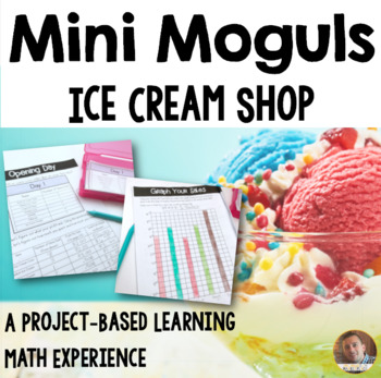 Mini Moguls: Opening an Ice Cream Shop- A Project-Based Learning Experience