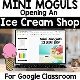 Mini Moguls: Opening an Ice Cream Shop- Digital PBL Projec