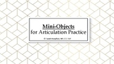 Mini-Objects & Graphics for Articulation Practice