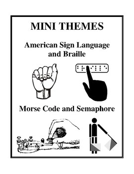 Mini Themes - American Sign Language and Braille; Morse Code and Semaphore