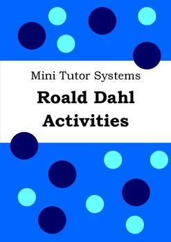 Mini Tutor Systems Worksheets - ROALD DAHL ACTIVITIES