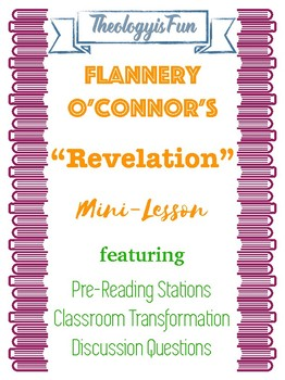 "Mini-Unit on Flannery O'Connor's ""Revelation"""
