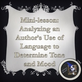 Mini-lesson: Determining Tone and Mood Through an Author's Use of Language