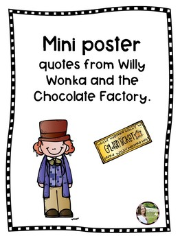 Mini posters: quotes from Willy Wonka and the Chocolate Factory.