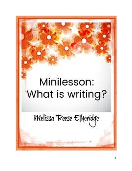 Minilesson: What is writing?