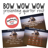 Minilesson presenting Quarter Rest with Bow Wow Wow