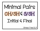 Minimal Pairs CH/SH & S/SH