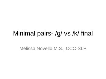 Minimal Pairs G and K in the final position (final consona