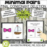 NO PRINT Minimal Pairs for Final Consonant Deletion for Di