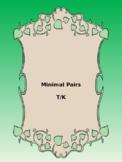 Minimal Pairs-  /t/ and /k/