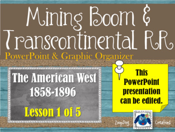 Mining Boom & Transcontinental Railroad - PowerPoint and G