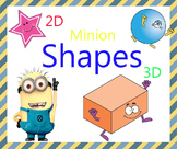 Minion 3D and 2D Shapes
