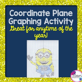 Coordinate Plane Graphing Activity! Great for the End of t