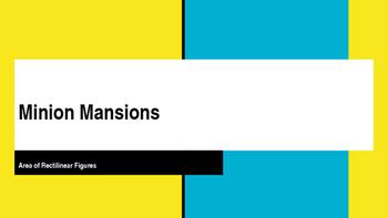 Minion Mansions (Area and Perimeter)