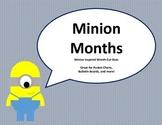 Minion Months