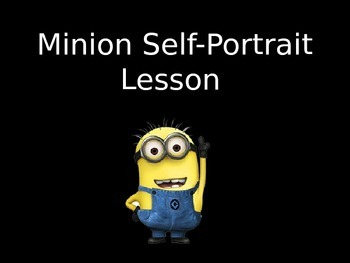 Minion Self Portraits- Elementary