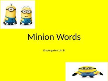 Minions Fry (Sight) Words Powerpoint Game: Kindergarten List B