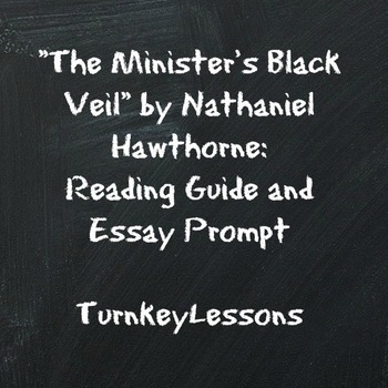 Minister's Black Veil by Hawthorne Reading Guide and Essay Prompt