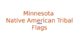 Minnesota Native American Tribal Flags