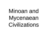 Minoan and Mycenaean Civilization Greece PPT (Editable)