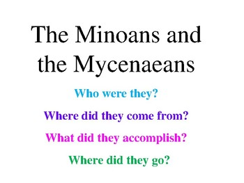 Minoans and Mycenaeans Power Point
