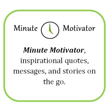Minute Motivator Inspirational Quotes Stories Messages By