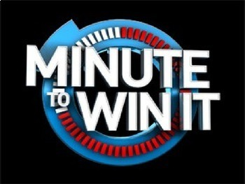 Minute To Win It- Classroom Edition!