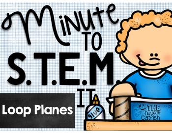 Minute to STEM it: Loop Planes