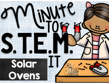 Minute to STEM it: Solar Ovens