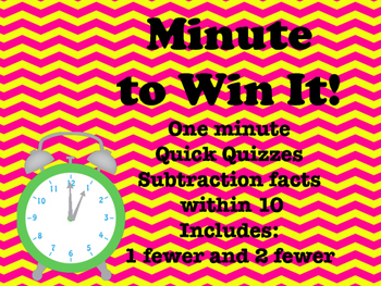 Minute to Win It! Subtraction Facts Quick Quizzes within 10