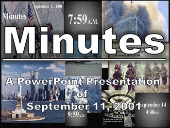 Minutes: A PowerPoint Presentation of September 11, 2001