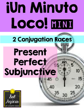 Minuto Loco Mini - Present Perfect Subjunctive  Presente Perfecto del Subjuntivo