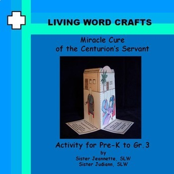 Miracle Cure of the Centurion's Servant 3D for Pre-K to Gr. 3