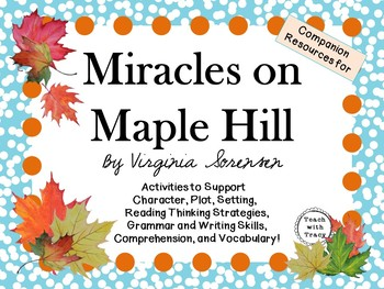 Miracles on Maple Hill by Virginia Sorensen: A Complete Novel Study!